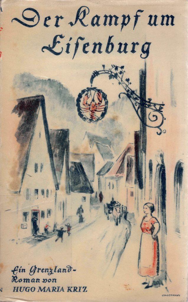Kriz, Hugo Maria, Der Kampf um Eisenburg, Leipzig 1934. Hier nach: Exemplar der Bibliothek des HDO.
